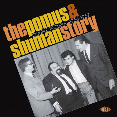The Pomus & Shuman Story: Double Trouble 1956-67