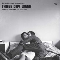 Bob Stanley/ Pete Wiggs Present Three Day Week - When The Lights Went Out 1972-1975