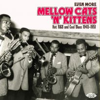 Even More Mellow Cats 'N' Kittens: Hot R&B And Cool Blues 1945-1951 (MP3)