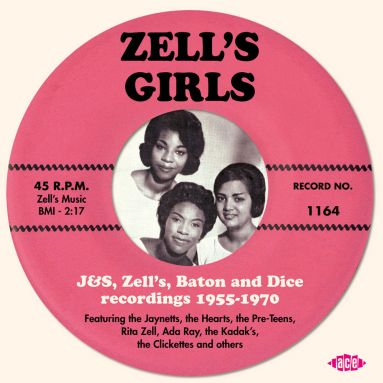 Zell's Girls: J&S, Zell's, Baton And Dice Recordings 1955-1970
