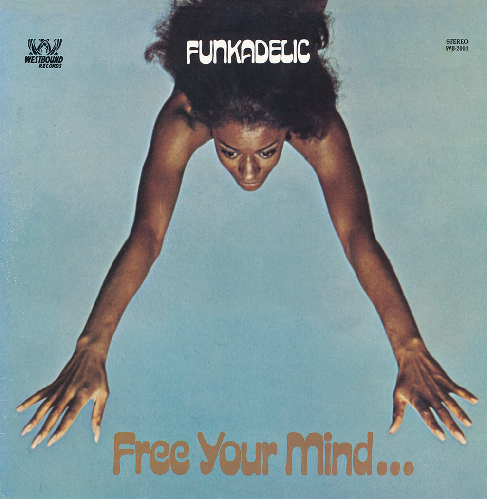 Funkadelic Free Your Mind And Your Ass Will Follow Mp3