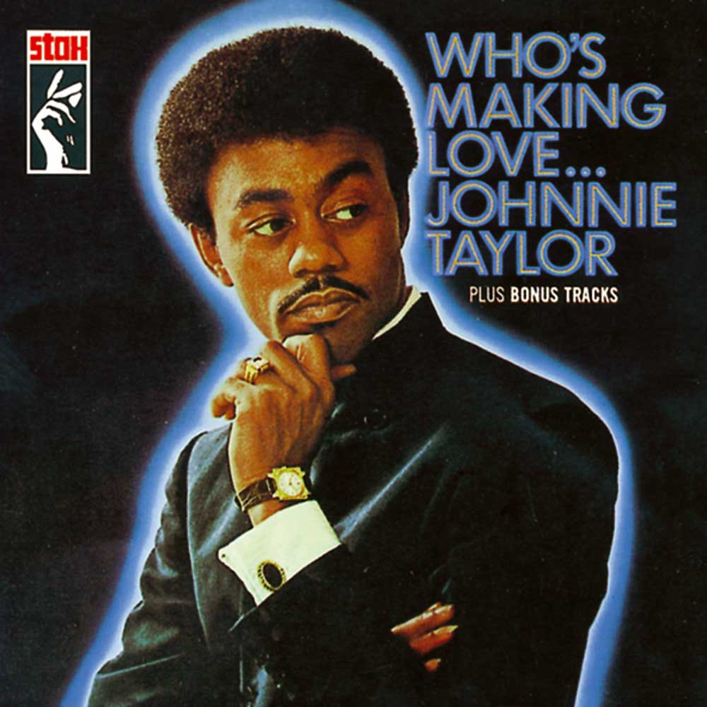 Johnnie Taylor Who S Making L Ace Records