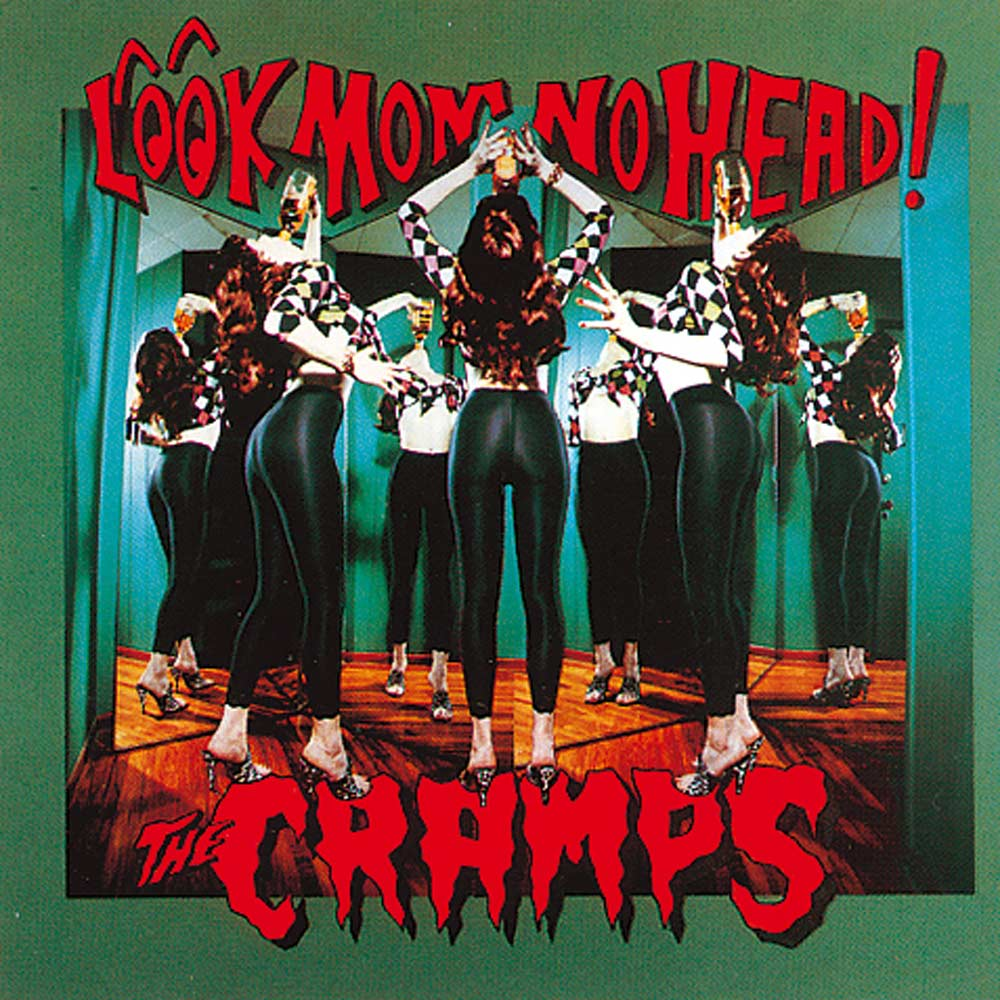The Cramps - Look Mom No Head! - Ace Records